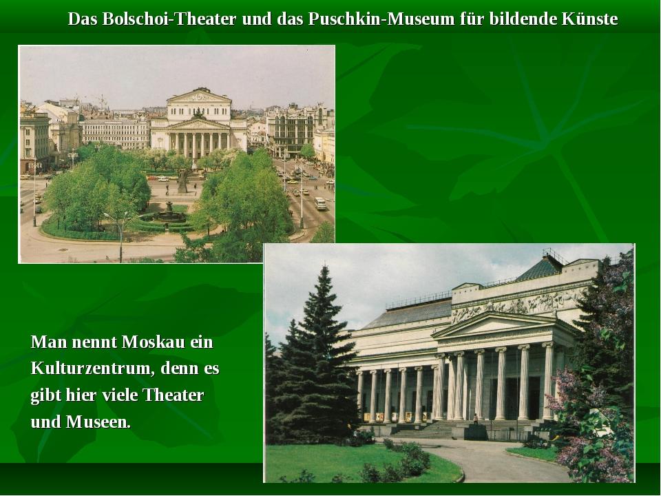 Das Bolschoi-Theater und das Puschkin-Museum für bildende Künste Man nennt Mo...