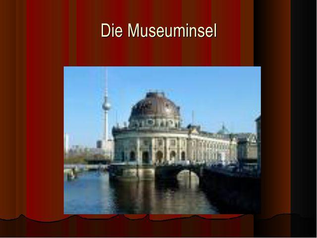 Die Museuminsel