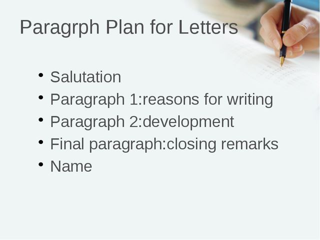 Paragrph Plan for Letters Salutation Paragraph 1:reasons for writing Paragrap...