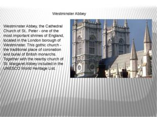 Westminster Abbey Westminster Abbey, the Cathedral Church of St.. Peter - on