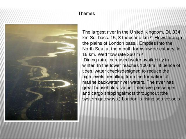 Thames The largest river inthe United Kingdom.Dl.334 kmSq.bass.15, 3t...