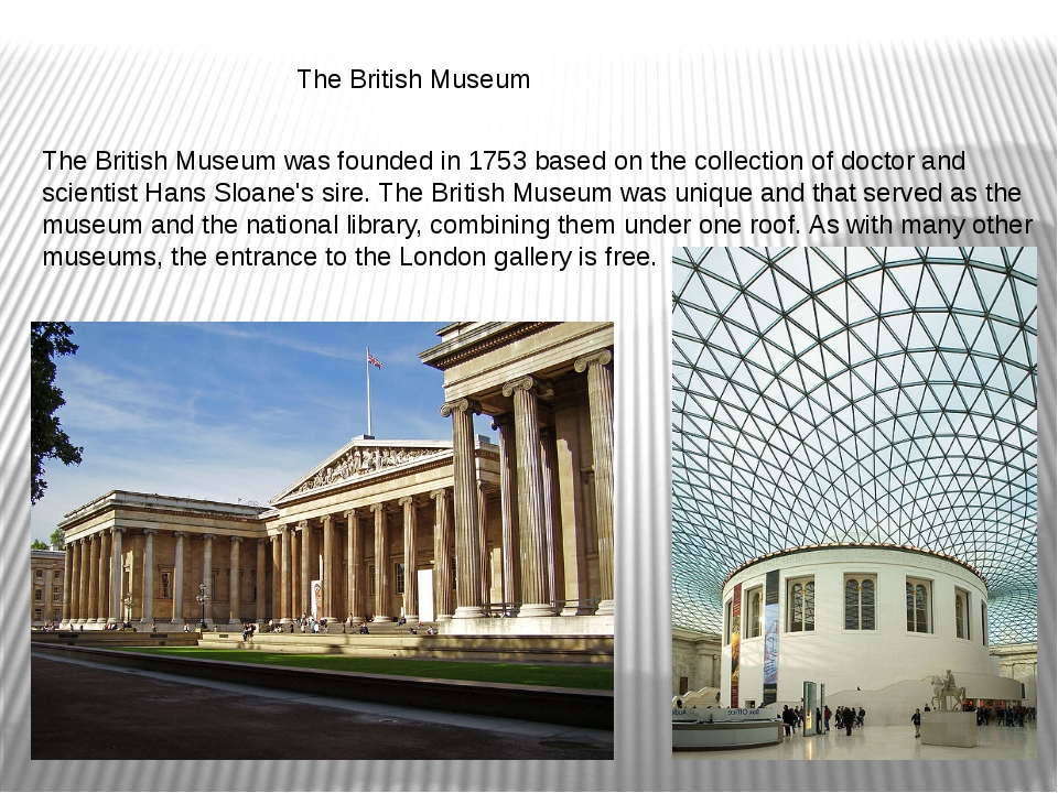 The British Museum The British Museum was founded in 1753 based on the colle...
