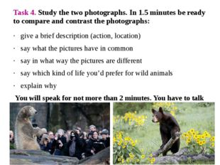 Task 4. Study the two photographs. In 1.5 minutes be ready to compare and con