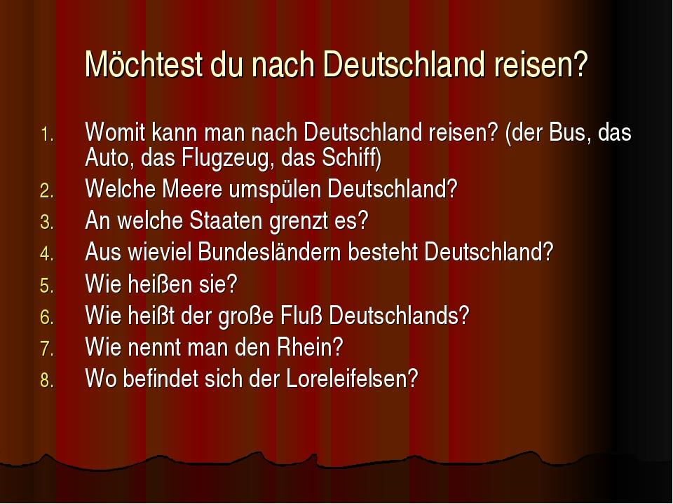 Möchtest du nach Deutschland reisen? Womit kann man nach Deutschland reisen?...