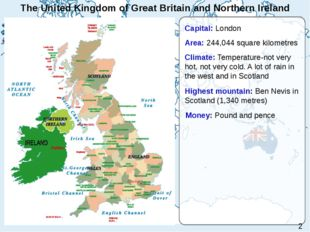 The United Kingdom of Great Britain and Northern Ireland Capital: London Area