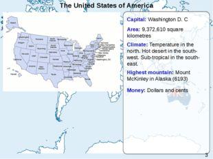 The United States of America Capital: Washington D. C Area: 9,372,610 square
