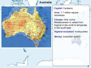 Australia Capital: Canberra Area: 7.7 million square kilometres Highest mount