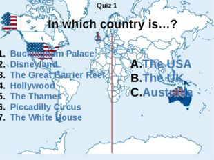 Quiz 1 In which country is…? Buckingham Palace Disneyland The Great Barrier R