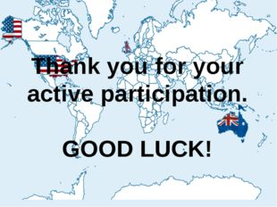 Thank you for your active participation. GOOD LUCK!