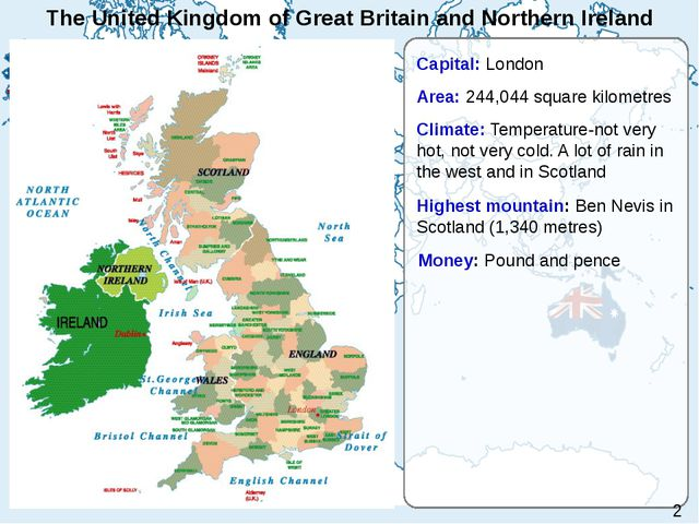 The United Kingdom of Great Britain and Northern Ireland Capital: London Area...
