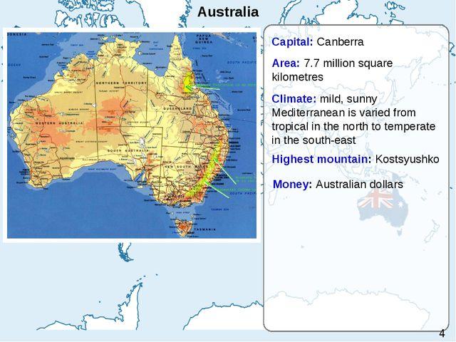 Australia Capital: Canberra Area: 7.7 million square kilometres Highest mount...