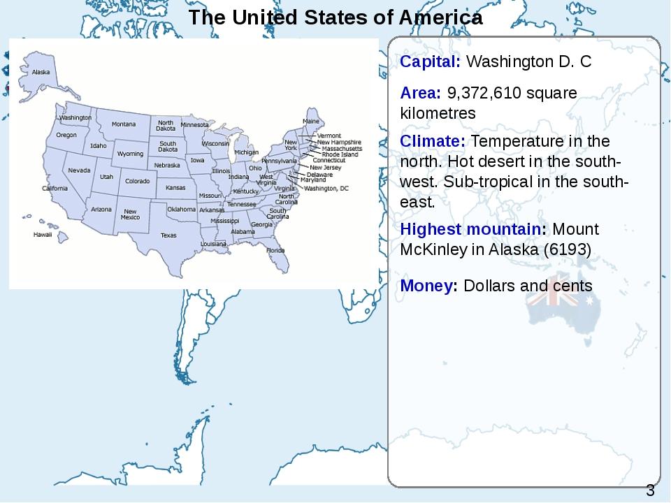 The United States of America Capital: Washington D. C Area: 9,372,610 square...