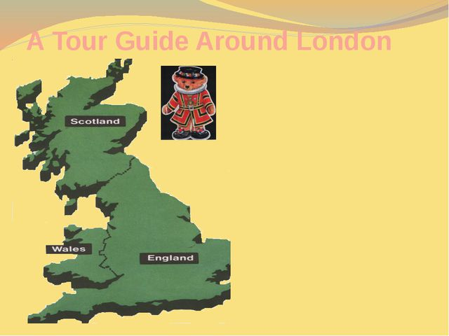 A Tour Guide Around London