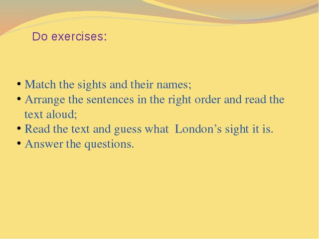 Do exercises: Match the sights and their names; Arrange the sentences in the...