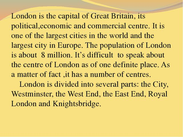 London is the capital of Great Britain, its political,economic and commercial...