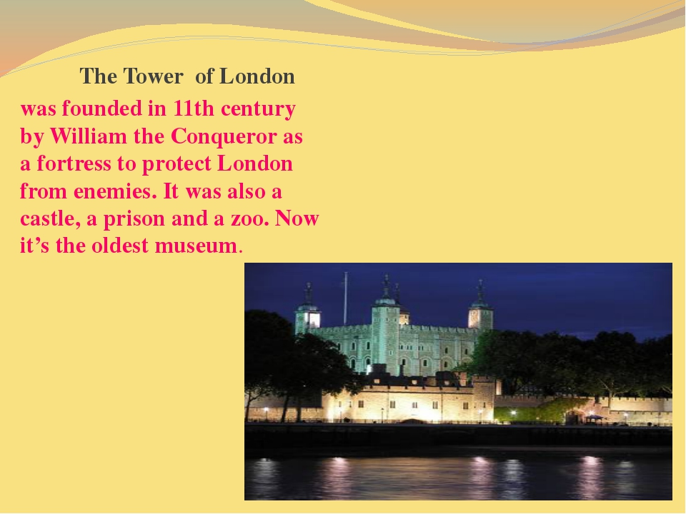 The Tower of London was founded in 11th century by William the Conqueror as a...