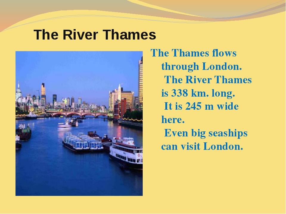 The River Thames The Thames flows through London. The River Thames is 338 km...