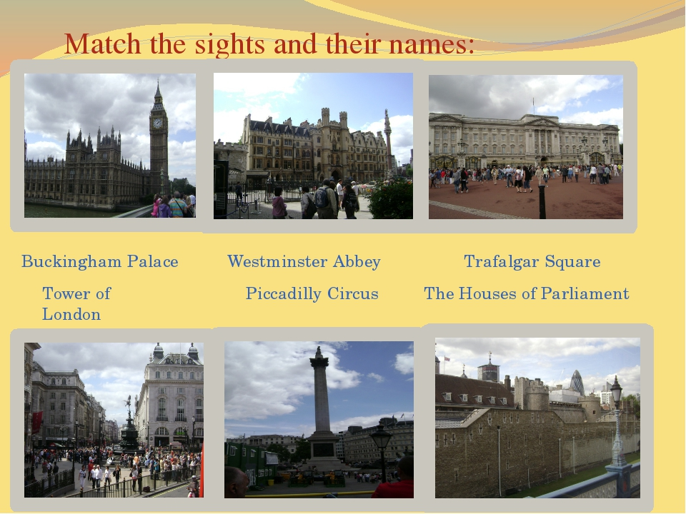 Match the sights and their names: Buckingham Palace Tower of London Westmins...