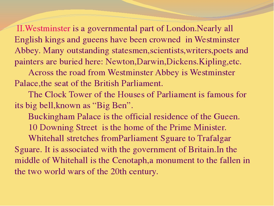 II.Westminster is a governmental part of London.Nearly all English kings and...