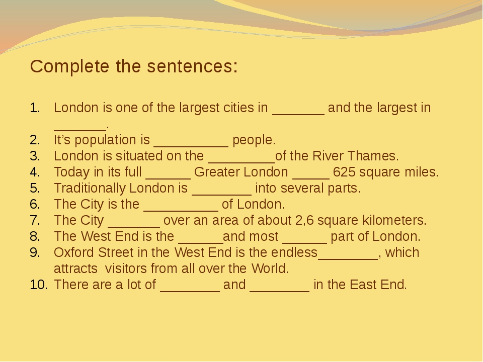 Complete the sentences: London is one of the largest cities in _______ and t...