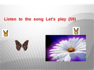 Listen to the song Let's play (59)