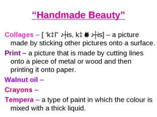 """Handmade Beauty"" Collages – [ 'kɔlɑːʒis, kɔˈlɑːʒis] – a picture made by stic"