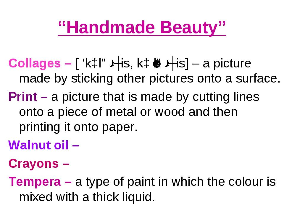 """Handmade Beauty"" Collages – [ 'kɔlɑːʒis, kɔˈlɑːʒis] – a picture made by stic..."