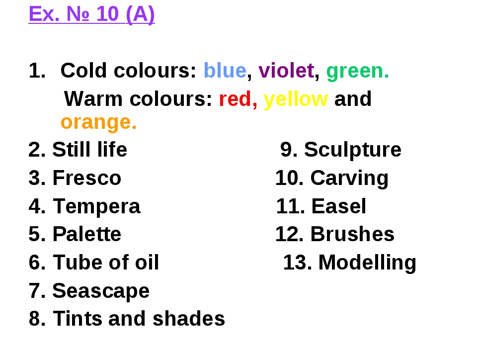 Ex. № 10 (A) Cold colours: blue, violet, green. Warm colours: red, yellow and...