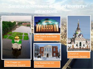 Saratov downtown is full of tourist's attractions. The Radischev Art Museum T