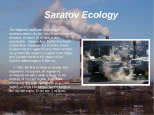 Saratov Ecology The important problem of ecology is environmental pollution