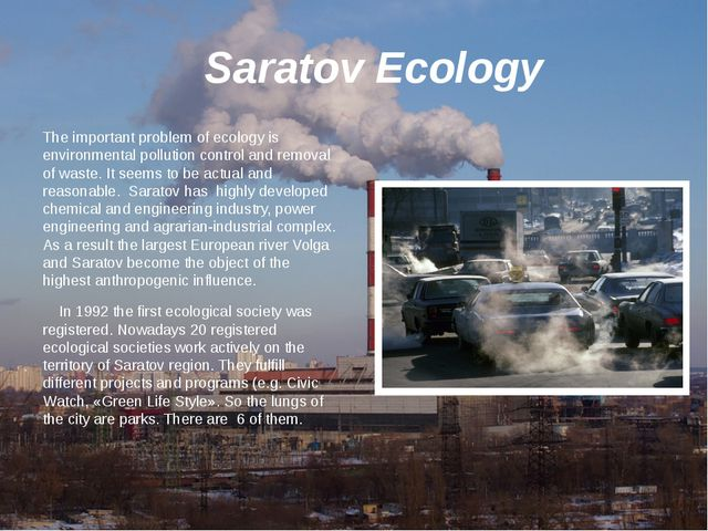 Saratov Ecology The important problem of ecology is environmental pollution...