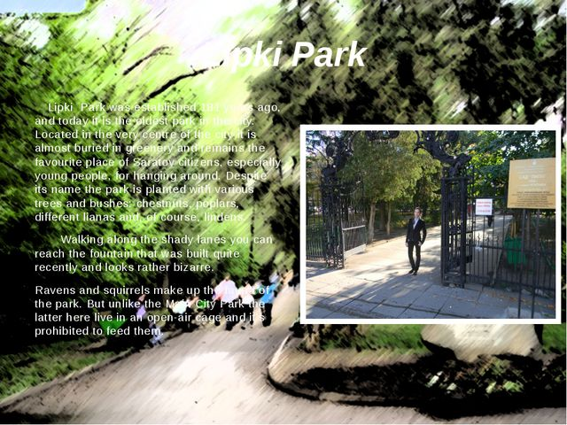 Lipki Park was established 181 years ago, and today it is the oldest park in...