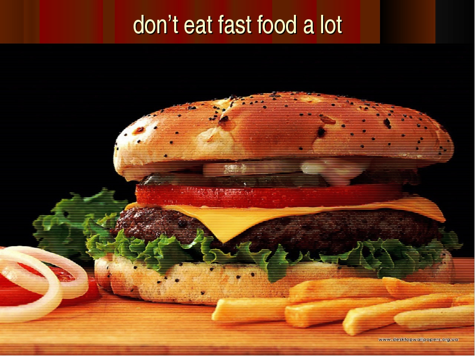 don't eat fast food a lot