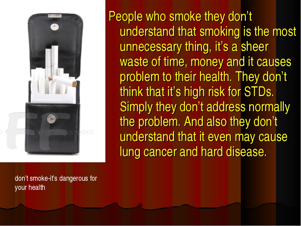 People who smoke they don't understand that smoking is the most unnecessary t...