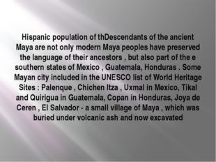 Hispanic population of thDescendants of the ancient Maya are not only modern