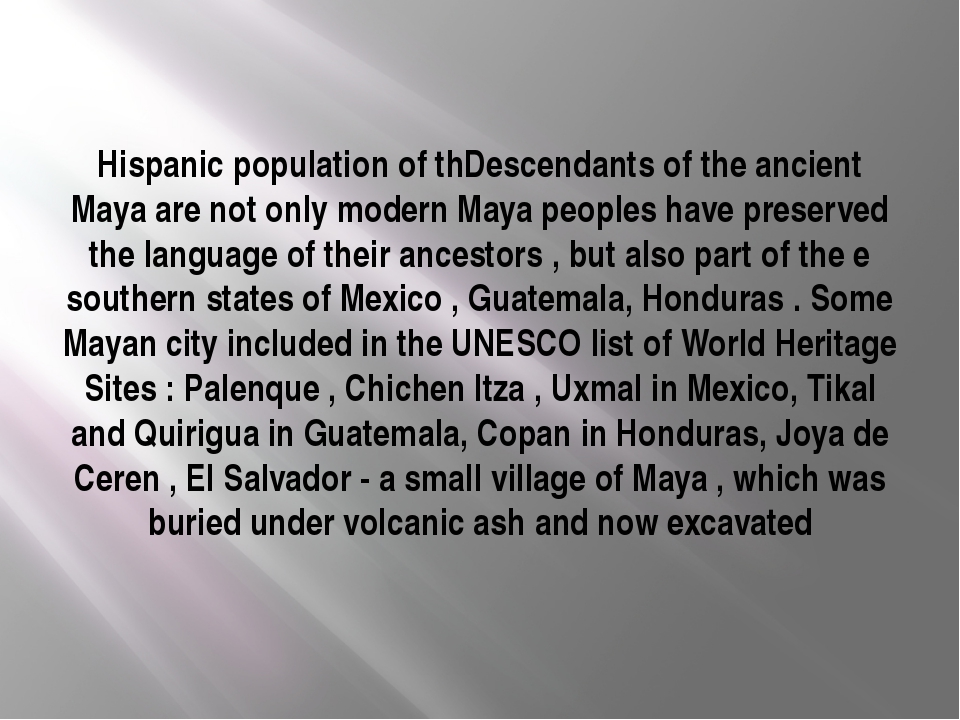 Hispanic population of thDescendants of the ancient Maya are not only modern...