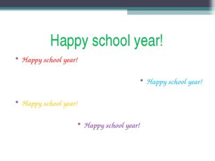 Happy school year! Happy school year! Happy school year! Happy school year! H