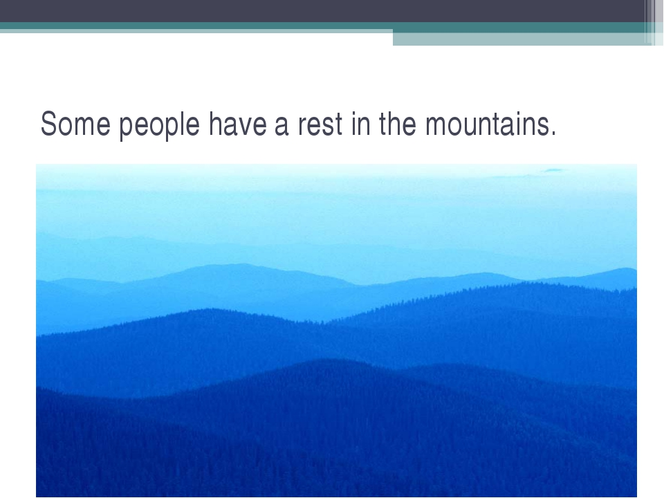 Some people have a rest in the mountains.
