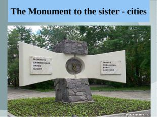 The Monument to the sister - cities
