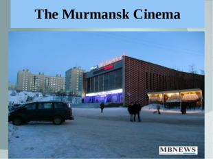 The Murmansk Cinema