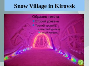 Snow Village in Kirovsk