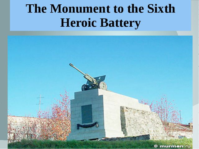 The Monument to the Sixth Heroic Battery