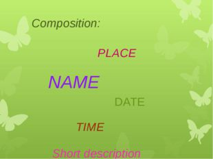 PLACE NAME DATE TIME Composition: Short description