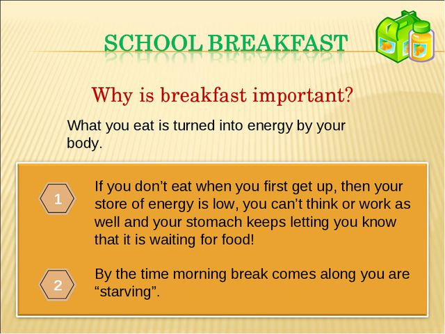 If you don't eat when you first get up, then your store of energy is low, you...