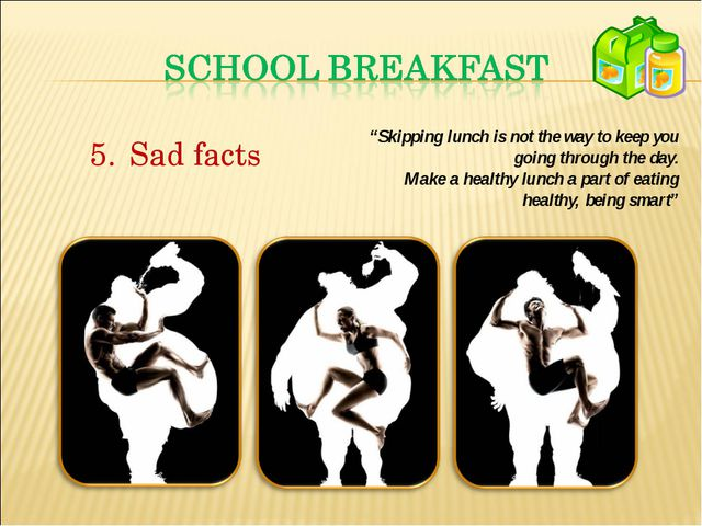 "Sad facts ""Skipping lunch is not the way to keep you going through the day. M..."