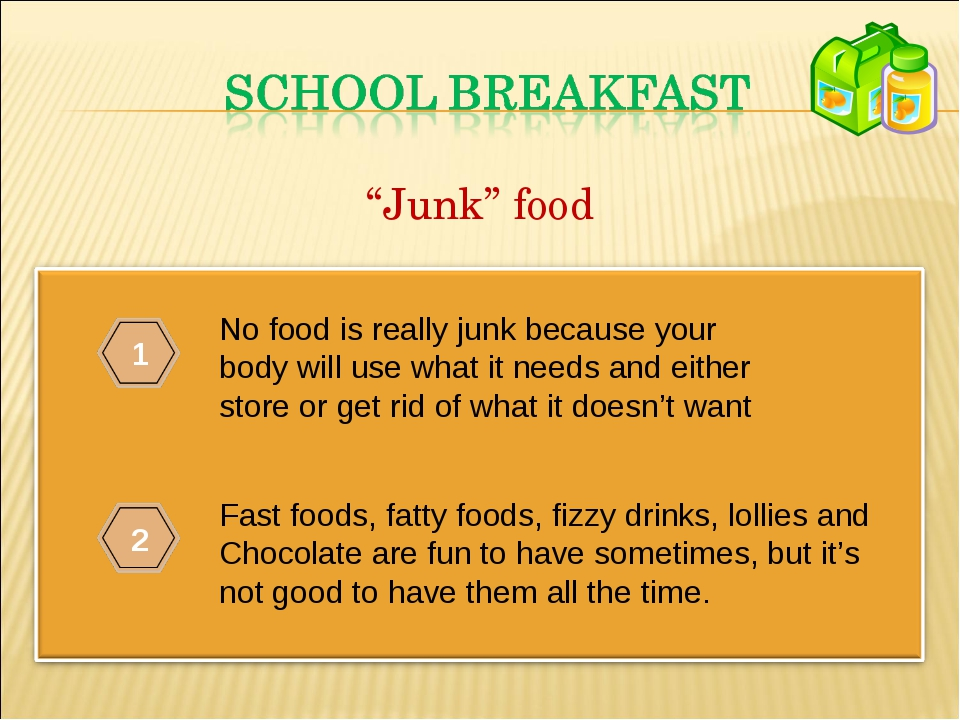 No food is really junk because your body will use what it needs and either st...
