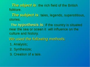 The object is: the rich field of the British folklore. The subject is: tales