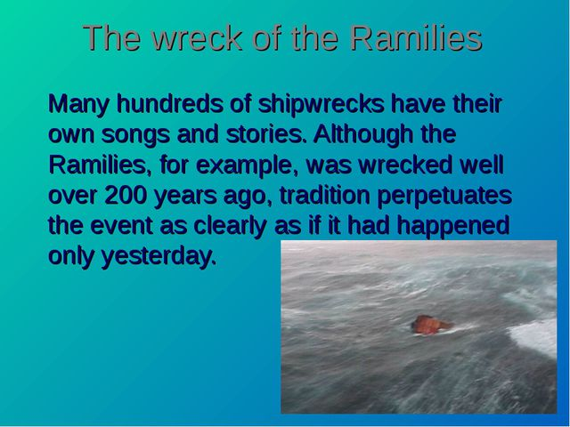 The wreck of the Ramilies Many hundreds of shipwrecks have their own songs an...