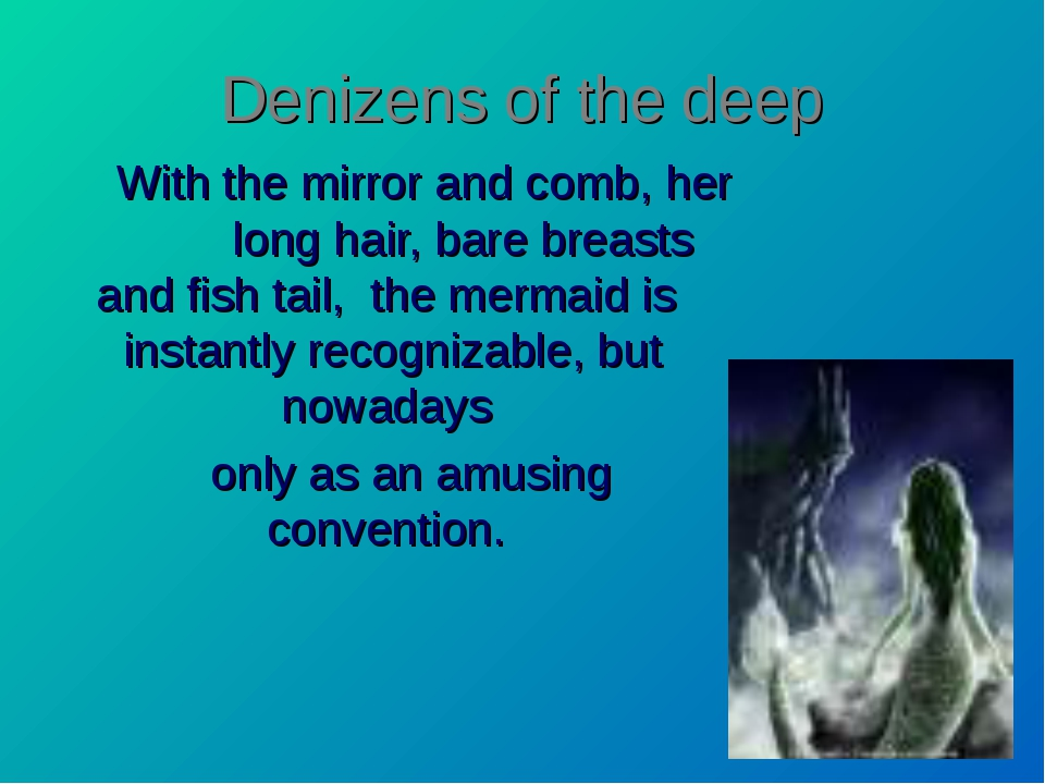 Denizens of the deep With the mirror and comb, her long hair, bare breasts an...