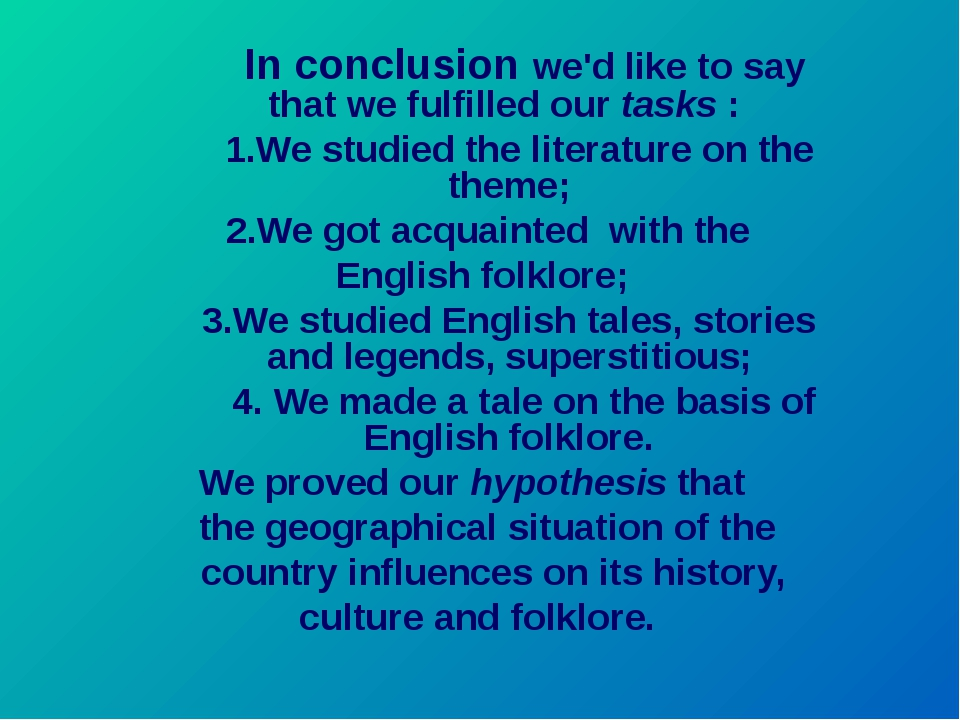 In conclusion we'd like to say that we fulfilled our tasks : 1.We studied th...